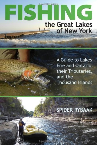 Fishing the Great Lakes of New York: A Guide to Lakes Erie and Ontario, their Tributaries, and the Thousand Islands ebook
