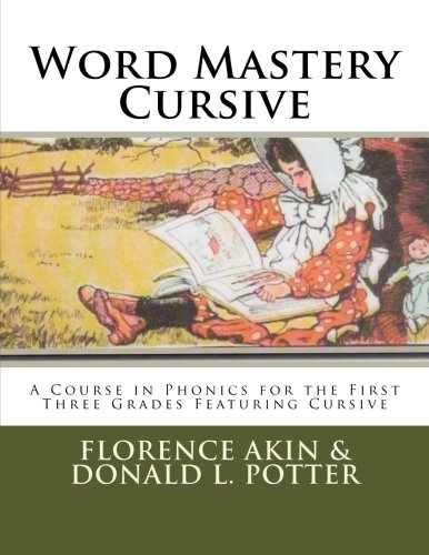 Word Mastery Cursive: A Course in Phonics for the First Three Grades Featuring Cursive