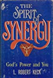 The Spirit of Synergy, L. Robert Keck, 0687391830