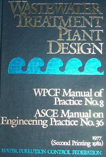 Wastewater Treatment Plant Design (WPCF Manual of Practice No  8