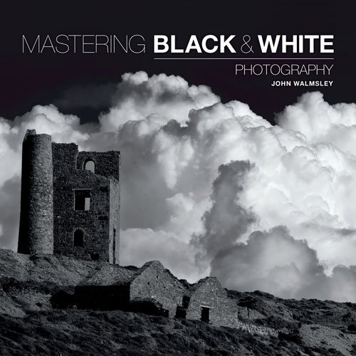 Mastering black white photography amazon co uk john walmsley books