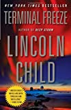 Terminal Freeze, Lincoln Child, 0307947076