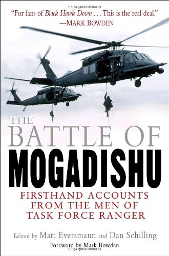 Search : The Battle of Mogadishu: Firsthand Accounts from the Men of Task Force Ranger