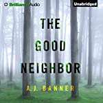 The Good Neighbor | A. J. Banner
