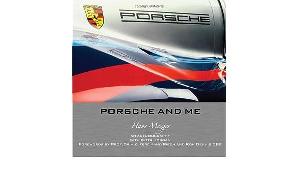Porsche and Me: Hans Mezger: Amazon.es: Hans Mezger, Peter Morgan: Libros en idiomas extranjeros