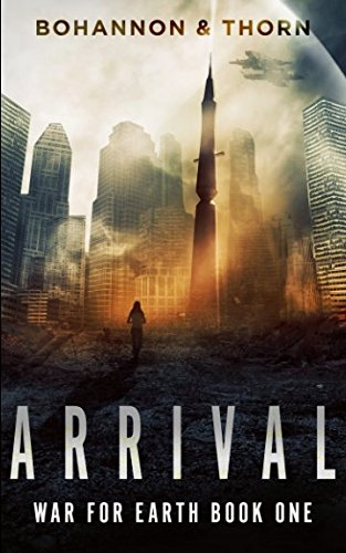 Arrival: War for Earth Book One (A Post-Apocalyptic Thriller)