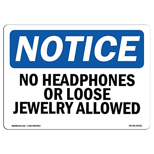 OSHA Notice Sign - No Headphones Or Loose Jewelry Allowed   Rigid Plastic Sign   Protect Your Business, Work Site, Warehouse & Shop Area   Made in The USA ()