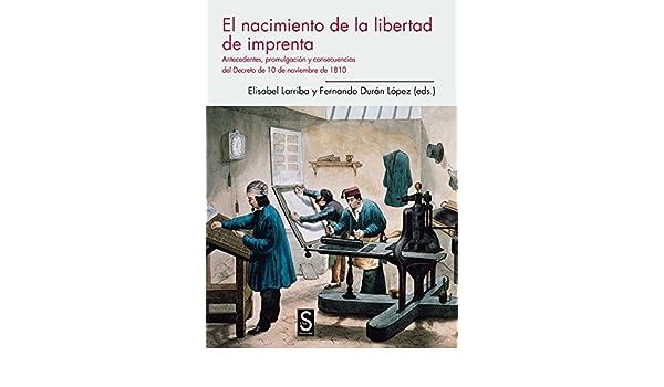 El Nacimiento De La Libertad De Imprenta Sílex Universidad: Amazon ...