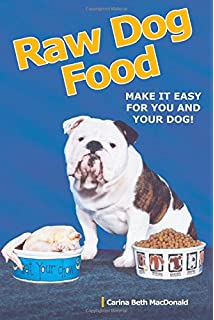 A novices guide to raw feeding for dogs kimberly morris gauthier raw dog food make it easy for you and your dog forumfinder Images