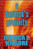 A Basilisk's Prolixity, Jessica L. Kilgore, 1448923093