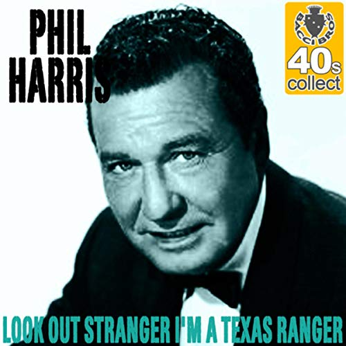 (Look Out Stranger I'm a Texas Ranger (Remastered) - Single )