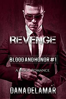Revenge: A Mafia Romance (Blood and Honor, #1) by [Delamar, Dana]