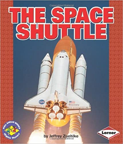 Ebook magasin download gratis The Space Shuttle (Pull Ahead Books) by Jeffrey Zuehlke 0822564262 RTF