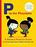 img - for P is for Playdate: A Modern Parent's Guide to Surviving Your Child's Social Life - With handy tear-out Invites and Thank You cards book / textbook / text book