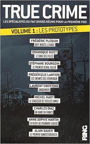 True Crime - tome 1 Les prototypes pdf ebook