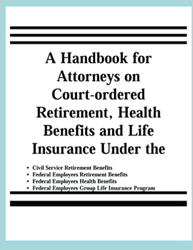 A Handbook For Attorneys On CourtOrdered Retirement Health