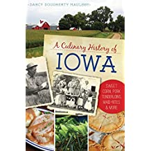 Culinary History of Iowa, A: Sweet Corn, Pork Tenderloins, Maid-Rites & More (American Palate)