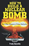 How to Build a Nuclear Bomb, Frank Barnaby, 1560256036