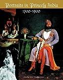 Portraits in Princely India, Rosie Llewellyn-Jones, 8185026866