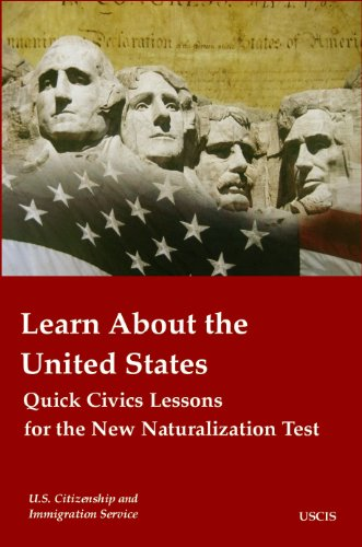 Learn About the United States: Quick Civics Lessons for the New Naturalization Test [Annotated]