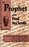 The Prophet of the Dead Sea Scrolls, Upton C. Ewing, 0930852265