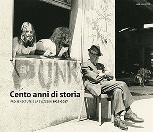 Cento anni di storia: Pro Senectute e la svizzera 1917-2017
