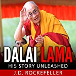 Dalai Lama: His Story Unleashed | J. D. Rockefeller