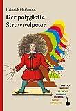 Der polyglotte Struwwelpeter: Im deutschen Original und in weiteren sechs Sprachen (Engl., Franz., Ital., Span., Lat., Esperanto) herausgegeben und mit einem Nachwort versehen