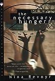 The Necessary Hunger, Nina Revoyr, 0312181426