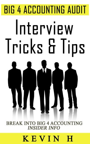 Big 4 Accounting Audit - Interview Tricks & Tips (Big 4 Accounting Insight)