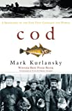 Front cover for the book Cod: A Biography of the Fish That Changed the World by Mark Kurlansky