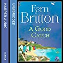 A Good Catch Audiobook by Fern Britton Narrated by Fern Britton
