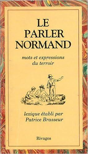 Amazon Fr Le Parler Normand Mots Et Expressions Du