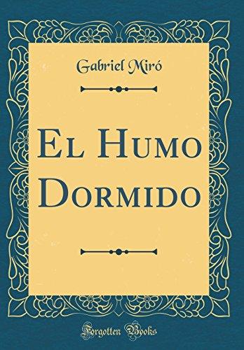 El Humo Dormido (Classic Reprint)  [Miró, Gabriel] (Tapa Dura)