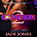 Cameron 2 Audiobook by Jade Jones Narrated by Cee Scott