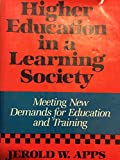 Higher Education in a Learning Society: Meeting New Demands for Education and Training