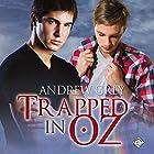 Trapped in Oz: Tales from Kansas, Book 3 Hörbuch von Andrew Grey Gesprochen von: Rusty Topsfield