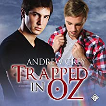 Trapped in Oz: Tales from Kansas, Book 3 | Livre audio Auteur(s) : Andrew Grey Narrateur(s) : Rusty Topsfield