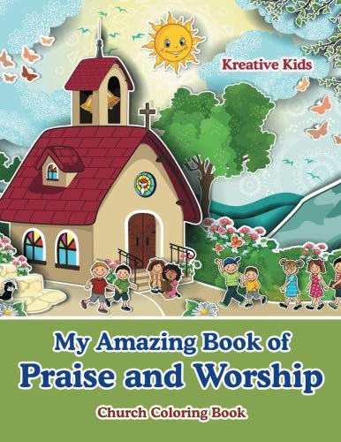 Read Online My Amazing Book of Praise and Worship Church Coloring Book pdf