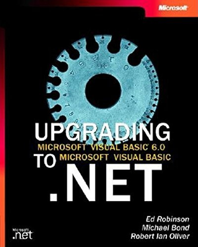 Upgrading Microsoft Visual Basic 6.0 to Microsoft Visual Basic .NET w/accompanying CD-ROM by Ed Robinson (2002-01-05)