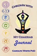 Check-In with My Chakras Journal (Chakra Mastery) (Volume 8) Paperback