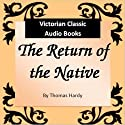 The Return of the Native Audiobook by Thomas Hardy Narrated by Tadhg Hynes