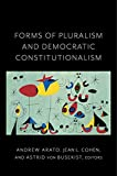 img - for Forms of Pluralism and Democratic Constitutionalism (Religion, Culture, and Public Life) book / textbook / text book