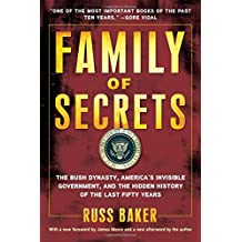 Family of Secrets: The Bush Dynasty, America's Invisible Government, and the Hidden History of the Last Fifty Years