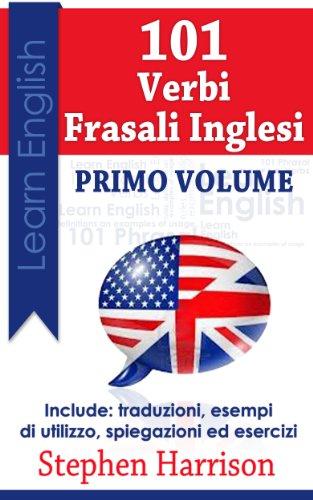 Download 101 Verbi Frasali Inglesi – volume primo (Italian Edition) Pdf