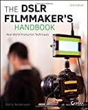 img - for The DSLR Filmmaker's Handbook: Real-World Production Techniques book / textbook / text book