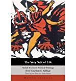 img - for [(The Very Salt of Life: Welsh Women's Political Writings from Chartism to Suffrage)] [Author: Jane Aaron] published on (October, 2007) book / textbook / text book