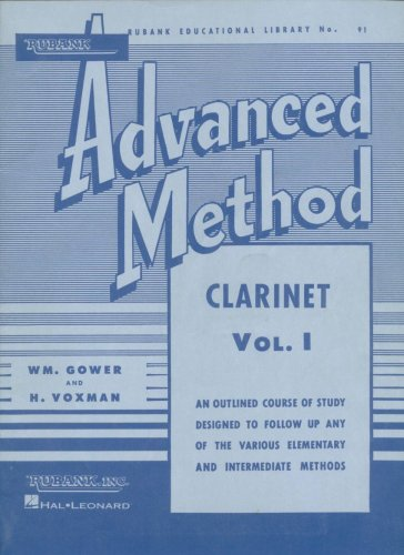 Rubank Advanced Method: Clarinet (Volume 1) (Rubank Educational Library) An outlined course of study designed to follow up on any or the various elementary and intermediate methods.