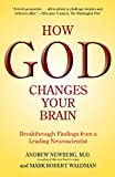 img - for How God Changes Your Brain: Breakthrough Findings from a Leading Neuroscientist book / textbook / text book