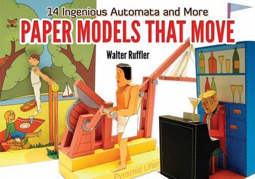 Paper Models That Move: 14 Ingenious Automata and more